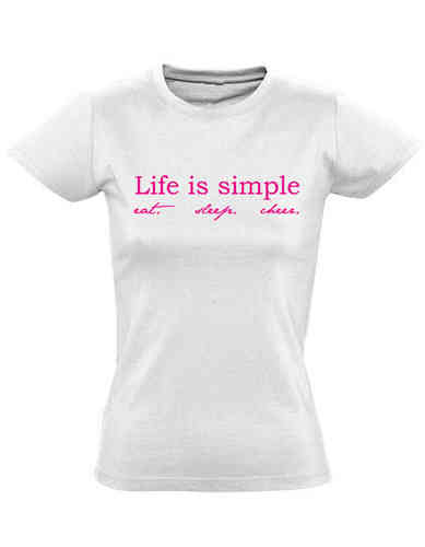 T-Shirt life is simple